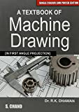 A Textbook of Machine Drawing (In First Angle Projection)