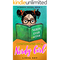 NERDY EVER AFTER: A Nerdy Novel (CONFESSIONS OF A NERDY GIRL Book 1)