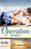 Barefoot Bay: Operation: Romeo (Kindle Worlds Novella) (SEALs on Vacation Book 1)