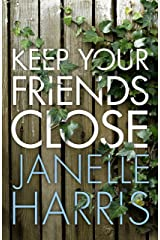 Keep Your Friends Close Kindle Edition