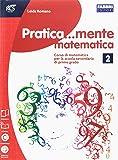 Pratica...mente matematica. Per la Scuola media. Con espansione online: 2