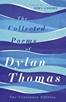 The Collected Poems Of Dylan Thomas: The