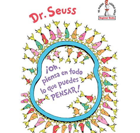 Oh, piensa en todo lo que puedes pensar! Oh, the Thinks You Can Think! Spanish Edition Beginner Books: Amazon.es: Seuss, Dr.: Libros