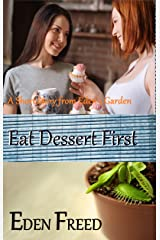 Eat Dessert First: A Short Story From Eden's Garden Kindle Edition