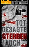 Totgesagte sterben auch: Thriller (Steinbach und Wagner 7) (German Edition)