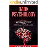 Dark Psychology : (3 Books in 1): Manipulation and Dark Psychology; Persuasion and Dark Psychology; Dark NLP. The Definitive