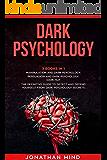 Dark Psychology : (3 Books in 1): Manipulation and Dark Psychology; Persuasion and Dark Psychology; Dark NLP. The…