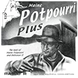 Potpourri Plus: The Best of Maine Potpourri and Outhouse II