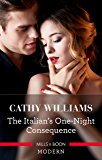 The Italian's One-Night Consequence (One Night With Consequences Book 44)