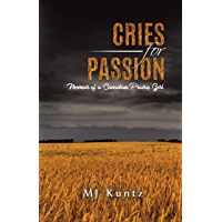 Cries for Passion: Memoir of a Canadian Prairie Girl