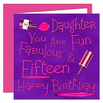 Daughter 15th Happy Birthday Card Naughty Nails Fun Design 15