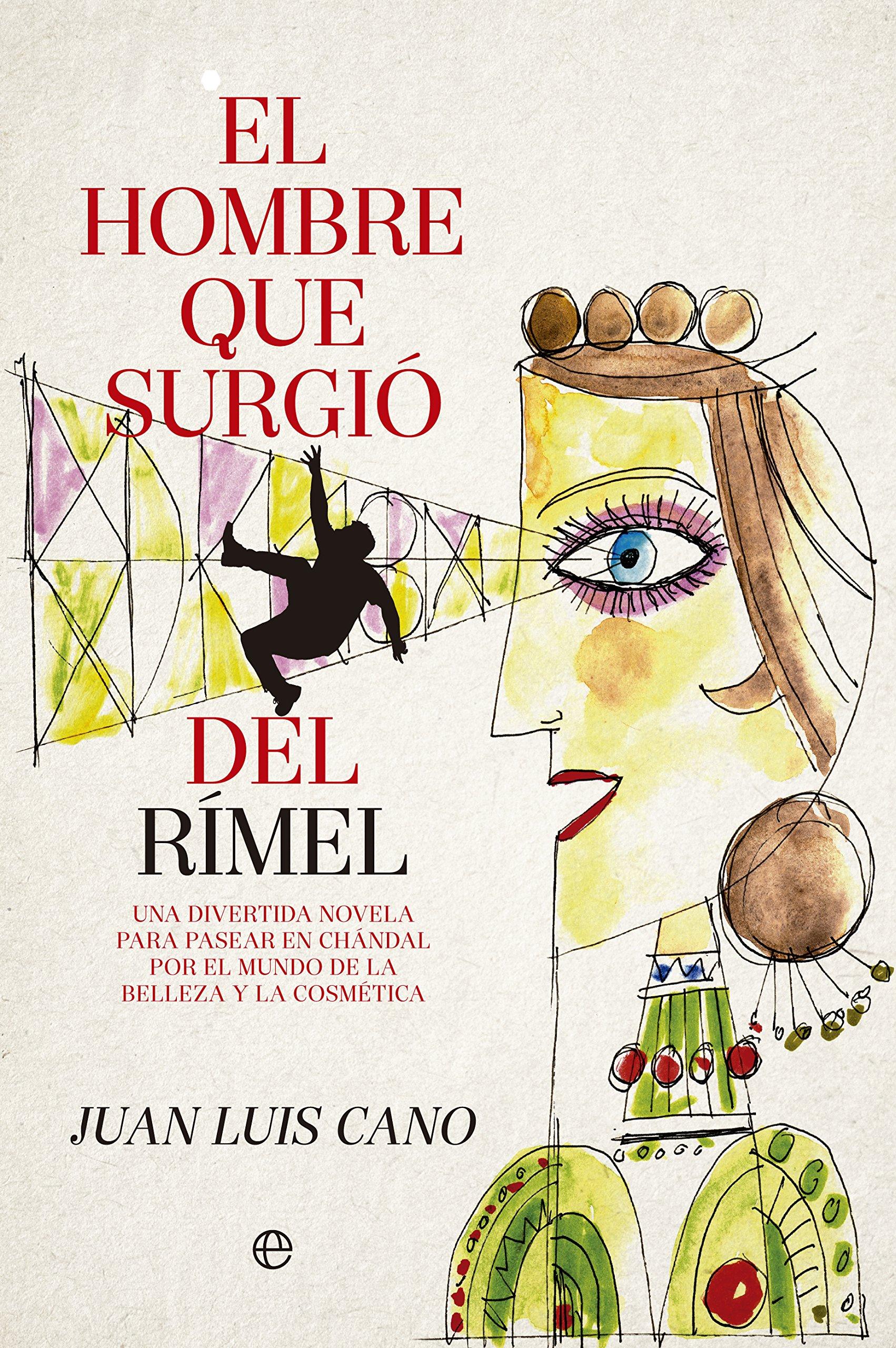 El Hombre Que Surgió Del Rímel (Fuera de colección): Amazon ...