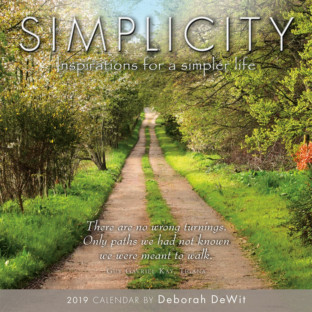 2019 Simplicity — Inspiration for a Simpler Life Mini Calendar: by Sellers Publishing, 7x7 (CS-0470) Calendar – Mini Calendar, Jun 22 2018 Deborah DeWit Inc. 153190470X /