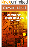 I componenti elettronici più comuni