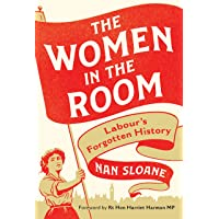 The Women in the Room: Labours Forgotten History