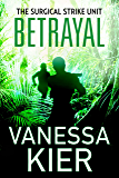 Betrayal: The SSU Book 2 (The Surgical Strike Unit)