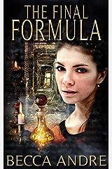 The Final Formula: An Urban Fantasy Novel (The Final Formula Series, Book 1) Kindle Edition