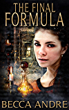 The Final Formula: An Urban Fantasy Novel (The Final Formula Series, Book 1)
