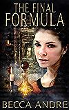 The Final Formula (The Final Formula Series, Book 1)
