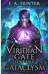 Viridian Gate Online: Cataclysm (The Viridian Gate Archives Book 1) Kindle Edition