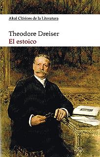 EL ESTOICO. Trilogía del Deseo III (Akal Clásicos de la Literatura nº 11)