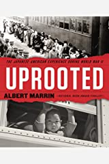 Uprooted: The Japanese American Experience During World War II Kindle Edition