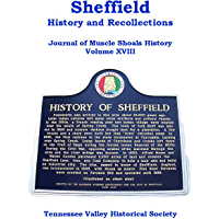 Sheffield, History & Recollections (The Journal of Muscle Shoals History Book 18) (English Edition)