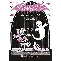 La Isadora Moon al castell encantat (La Isadora Moon) (Infantil)