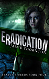Eradication (Feast of Weeds, Book 4)