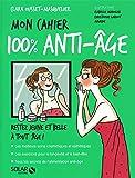 Mon cahier 100 % anti-âge