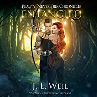 Entangled: Beauty Never Dies Chronicles, Book 2