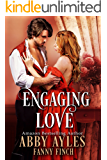 Engaging Love: A Clean and Sweet Historical Regency Romance Novel