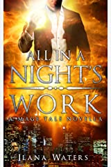 All in a Night's Work: Book 3.5 of the Mage Tales Kindle Edition