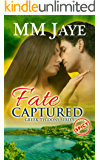 Fate Captured (Spicy romance): A Greek Tycoons novel