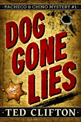 Dog Gone Lies (Pacheco & Chino Mysteries Book 1) Kindle Edition