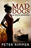 Mad Dogs and Englishmen (The Brigandshaw Chronicles Book 3)