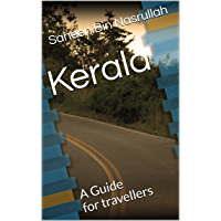 Kerala: A guide for those who want to visit the most beautiful state in India (English Edition)