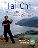 Tai Chi for Beginners and the 24 Forms (English Edition)