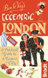 Ben le Vay's Eccentric London: a Practical Guide to a Curious City (Bradt Travel Guides (Bradt on Britain))