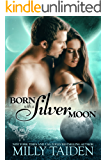 Born with a Silver Moon: Galaxa Warriors (Paranormal Dating Agency Book 15)