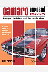 Camaro Exposed: 1967-1969 - Designs, Decisions and the Inside View Paperback
