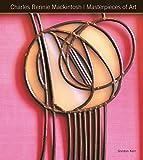 Charles Rennie Mackintosh : Architect, Artist, Icon