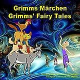 Grimms Märchen, Zweisprachig in Deutsch und Englisch. Grimms' Fairy Tales, Bilingual in German and English: Dual Language Ill