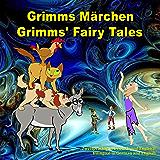 Grimms Märchen, Zweisprachig in Deutsch und Englisch. Grimms' Fairy Tales, Bilingual in German and English: Dual…