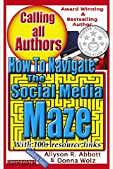 How to Navigate the Social Media Maze: A 'Go To' Handbook for Indie Authors (Calling all Authors 2)