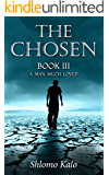 THE CHOSEN: A Man Much Loved: Historical Fiction (The Chosen Trilogy Book 3)