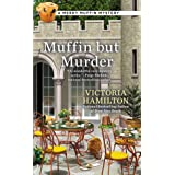 Muffin But Murder (A Merry Muffin Mystery)