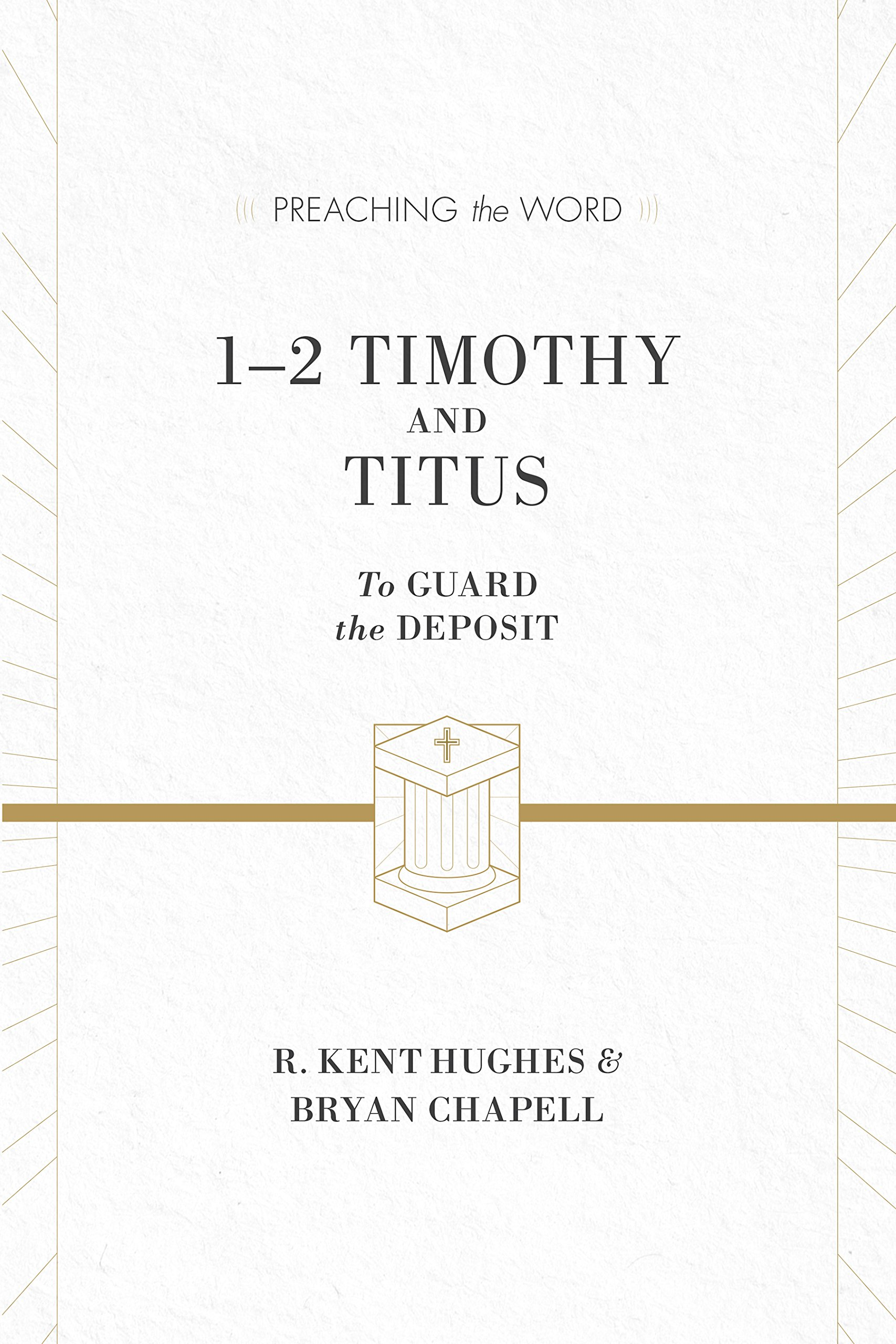Download 1–2 Timothy and Titus (ESV Edition): To Guard the Deposit (Preaching the Word) pdf epub