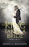 The King Takes A Bride (Latvala Royals Book 4)