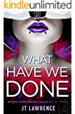 What Have We Done: A Cyberpunk Action Thriller on the edge of LitRPG (When Tomorrow Calls Book 4)